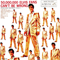 Elvis Presley, 50,000,000 ELVIS FANS CAN'T BE WRONG